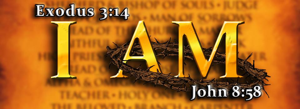 John 8.58 I am